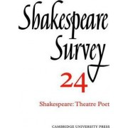 Shakespeare Survey: Shakespeare - Theatre Poet v.24 by Kenneth Muir