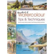 Handbook of Watercolour Tips & Techniques by Arnold Lowrey
