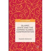 Islamic State and the Coming Global Confrontation 2016 by Hussein Solomon