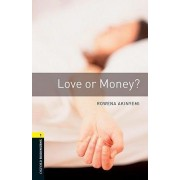 Oxford Bookworms Library: Level 1: Love or Money? by Rowena Akinyemi