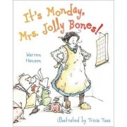 It's Monday, Mrs. Jolly Bones! by Warren Hanson
