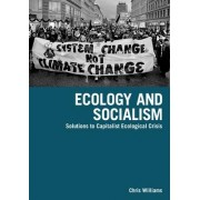 Ecology And Socialism by Chris Williams