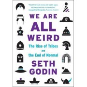 We Are All Weird by Seth Godin