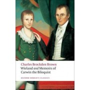 Wieland; or The Transformation, and Memoirs of Carwin, The Biloquist by Charles Brockden Brown