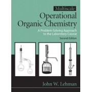 Multiscale Operational Organic Chemistry: v. 2 by John W. Lehman