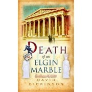 Death of an Elgin Marble by David Dickinson
