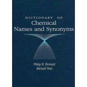 Dictionary of Chemical Names and Synonyms by Philip H. Howard