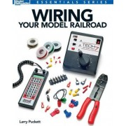 Wiring Your Model Railroad by Larry Puckett