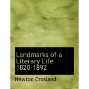 Landmarks of a Literary Life 1820-1892 by Newton Crosland
