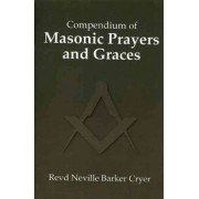 Compendium of Masonic Prayers and Graces by Rev. Neville Barker Cryer