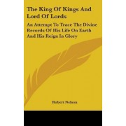 The King of Kings and Lord of Lords by Robert Nelson