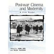 Post-War Cinema and Modernity by John Orr
