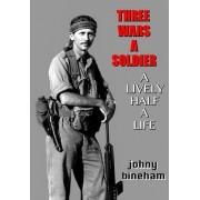 Three Wars a Soldier by Johny Bineham