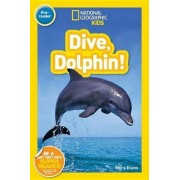 Nat Geo Readers Dive, Dolphin Pre-Reader by Shira Evans