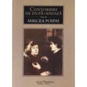 Convorbiri de dupa-amiaza vol.2 - Mircea Pospai