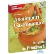 Anotimpuri gastronomice 74 Retete de primavara - Ioana Irimie