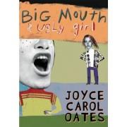 Big Mouth & Ugly Girl by Professor of Humanities Joyce Carol Oates