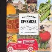 Culinary Ephemera by William Woys Weaver