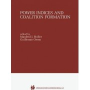 Power Indices and Coalition Formation by Manfred Joseph Holler