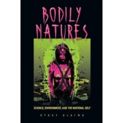 Bodily Natures by Stacy Alaimo