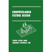 Computer-Aided Fixture Design by S. Zhu