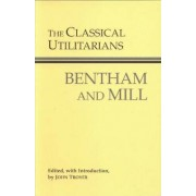 The Classical Utilitarians by Jeremy Bentham