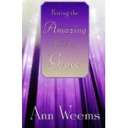 Putting the Amazing Back in Grace by Ann Weems