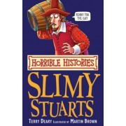 Horrible Histories: The Slimy Stuarts