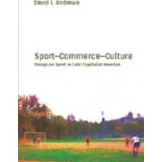 Sport-- Commerce-- Culture by David L. Andrews