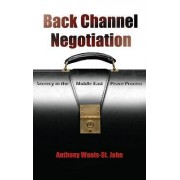 Back Channel Negotiation by Anthony Wanis-St. John