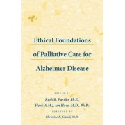 Ethical Foundations of Palliative Care for Alzheimer Disease by Ruth B. Purtilo