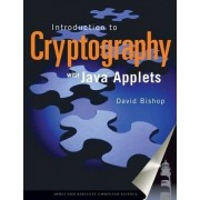 An Introduction to Cryptography with Java Applets by David Bishop