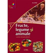 Fructe, legume si animale. Auxiliar educatie plastica pentru clasa I-a.
