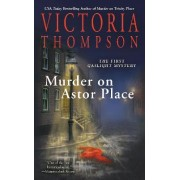 Murder on Astor Place by Victoria Thompson