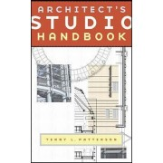 Architect's Studio Handbook by Terry L. Patterson