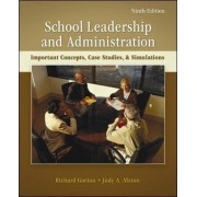 School Leadership and Administration: Important Concepts, Case Studies, and Simulations by Richard A. Gorton