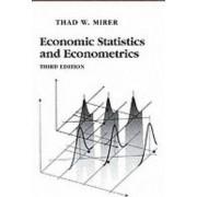 Economic, Statistics and Econometrics by Thad W. Mirer