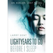 Lightyears to Go Before I Sleep: An Avalon Lost Novel