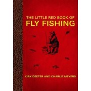 The Little Red Book of Fly Fishing by Kirk Deeter
