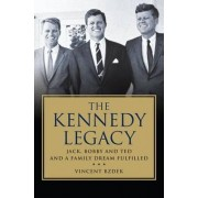 The Kennedy Legacy by Vincent Bzdek