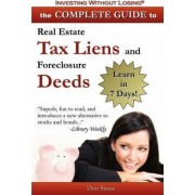 Complete Guide to Real Estate Tax Liens and Foreclosure Deeds by Don Sausa
