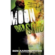 Moon Over Soho by Ben Aaronovitch