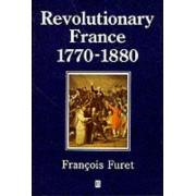 Revolutionary France by Francois Furet
