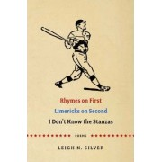 Rhymes on First Limericks on Second I Don't Know the Stanzas by Leigh Silver