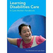 Learning Disabilities Care a Care Worker Handbook by Tina Marshall