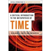 A Critical Introduction to the Metaphysics of Time by Benjamin Curtis