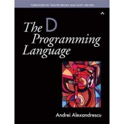 The D Programming Language by Andrei Alexandrescu