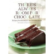 There's Always Room for Chocolate: Recipes from Brooklyn's the Chocolate Room