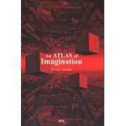 An Atlas of Imagination by Luca Galofaro