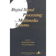 Digital Signal Processing for Multimedia Systems by Keshab K. Parhi